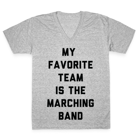 My Favorite Team is the Marching Band V-Neck Tee Shirt
