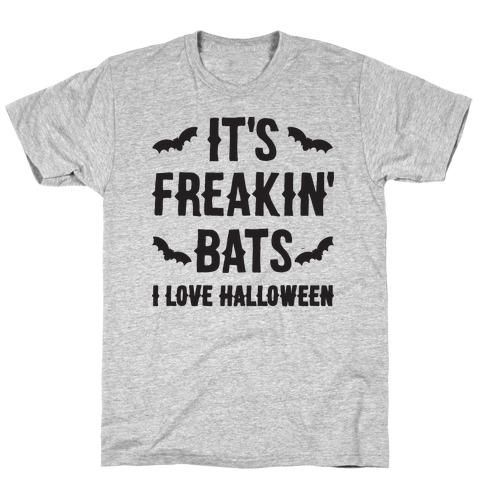 It's Freakin' Bats I Love Halloween T-Shirt