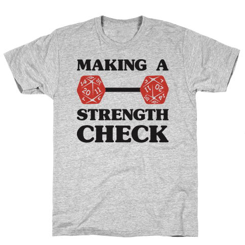 Making A Strength Check Mens T-Shirt