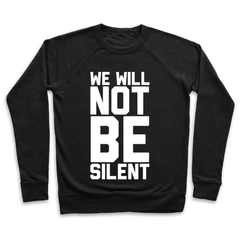 We Will Not Be Silent Pullover