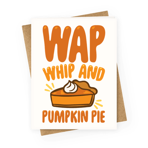 WAP Whip and Pumpkin Pie Parody Greeting Card