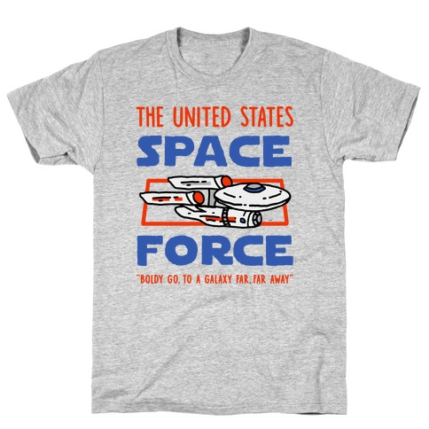 Space Force (Boldly go, to a Galaxy Far, Far Away) T-Shirt