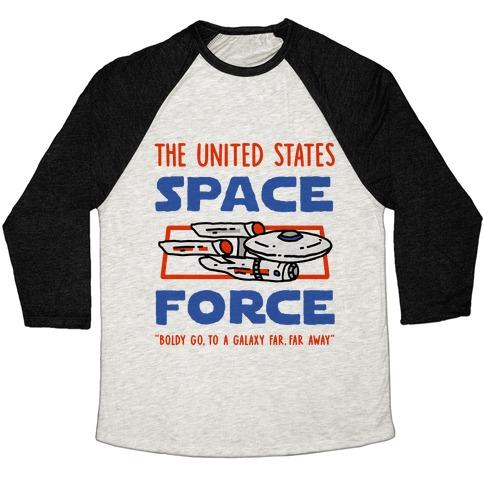 Space Force (Boldly go, to a Galaxy Far, Far Away) Baseball Tee