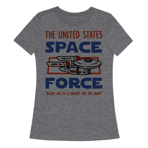 Space Force (Boldly go, to a Galaxy Far, Far Away) Womens T-Shirt
