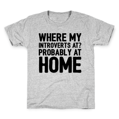 Where My Introverts At Kids T-Shirt