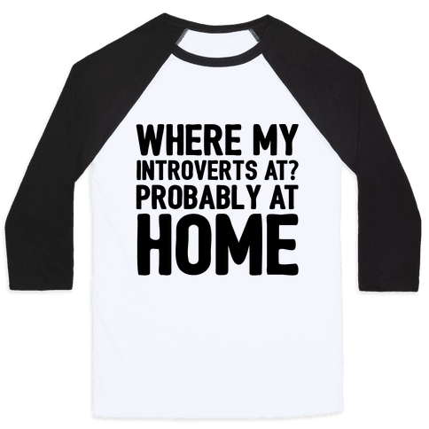 Where My Introverts At Baseball Tee