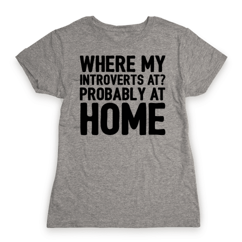 Where My Introverts At Womens T-Shirt