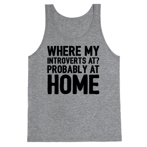 Where My Introverts At Tank Top