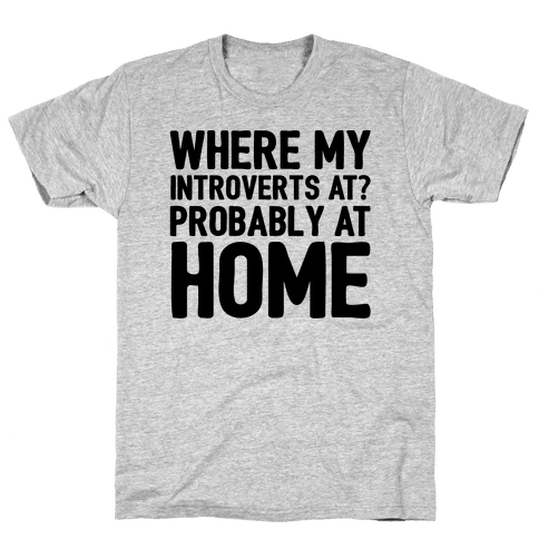 Where My Introverts At Mens T-Shirt