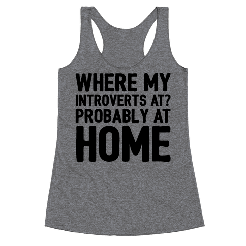 Where My Introverts At Racerback Tank Top