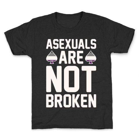 Asexuals Are Not Broken White Print Kids T-Shirt