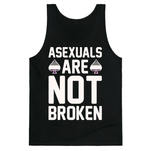 Asexuals Are Not Broken White Print Tank Top