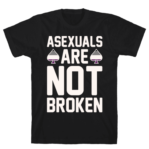 Asexuals Are Not Broken White Print Mens T-Shirt