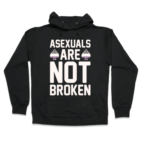 Asexuals Are Not Broken White Print Hooded Sweatshirt