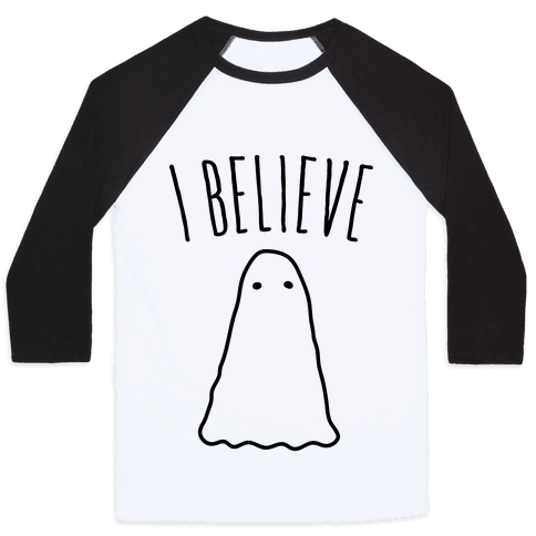 I Believe (In Ghosts) Baseball Tee