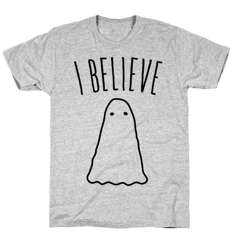 I Believe (In Ghosts) Mens T-Shirt