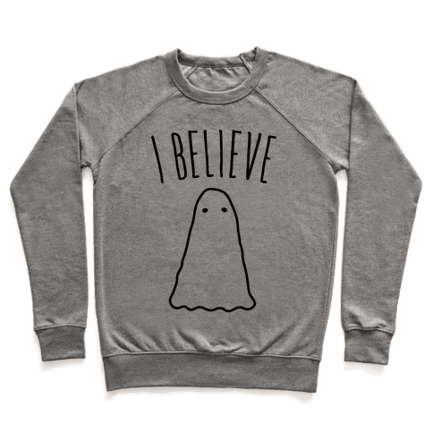 I Believe (In Ghosts) Pullover
