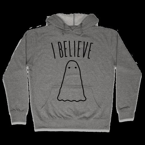 I Believe (In Ghosts) Hooded Sweatshirt