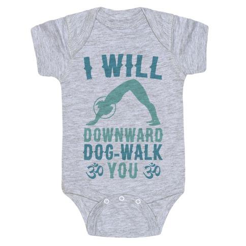 I Will Downward Dog-Walk You Baby Onesy