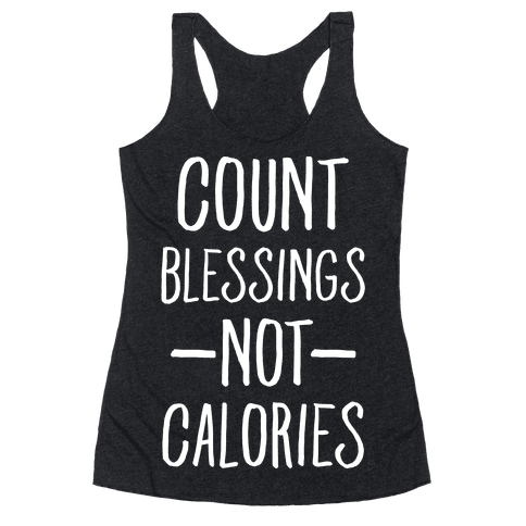 Count Blessings Not Calories Racerback Tank Top