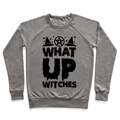 What Up Witches Pullover