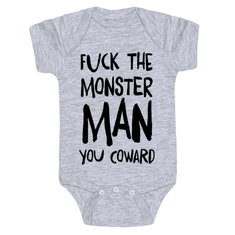 F**k the Monster Man, You Coward Baby Onesy