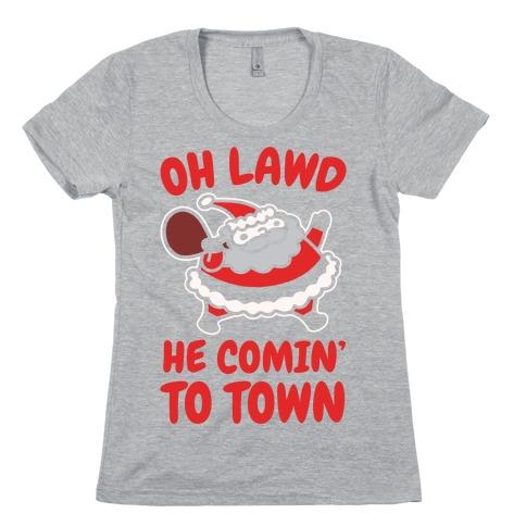 Oh Lawd He Comin' To Town Santa Parody White Print Womens T-Shirt
