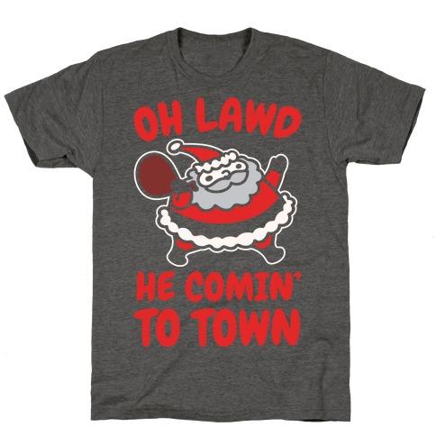 Oh Lawd He Comin' To Town Santa Parody White Print T-Shirt