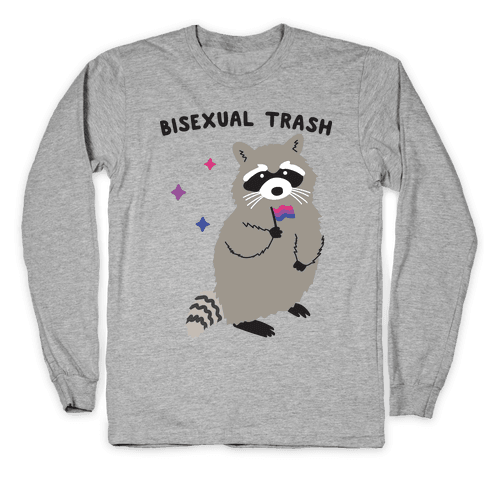 Bisexual Trash Raccoon Long Sleeve T-Shirt