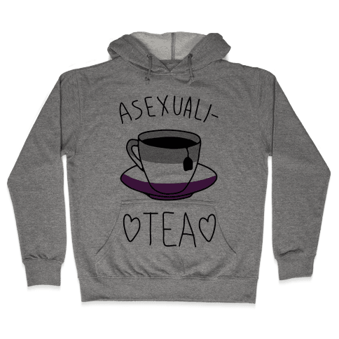 Asexuali-TEA Hooded Sweatshirt