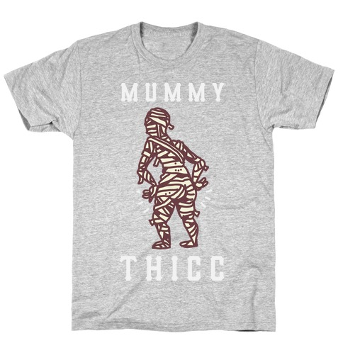 Mummy Thicc T-Shirt