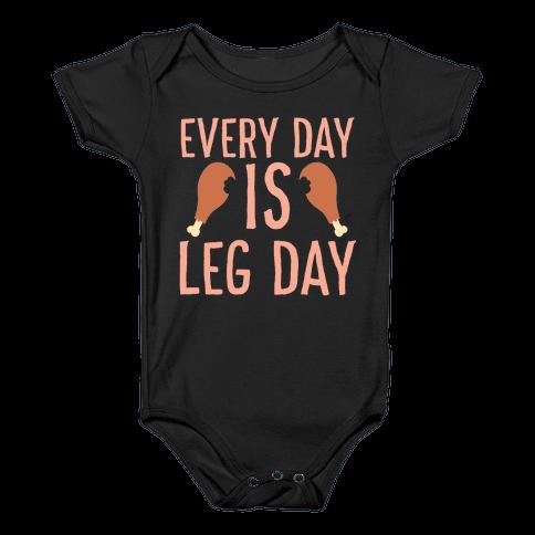 Every Day is Leg Day - Turkey Baby Onesy