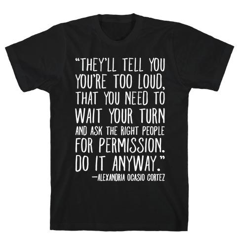 Do It Anyway Alexandria Ocasio-Cortez Quote White Print Mens/Unisex T-Shirt