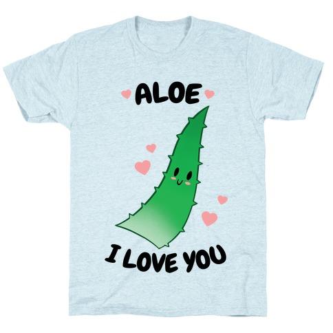 Aloe, I Love You T-Shirt