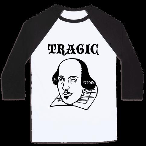 Tragic (Shakespeare) Baseball Tee