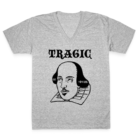 Tragic (Shakespeare) V-Neck Tee Shirt