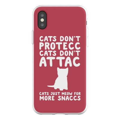 Cat Don't Protecc Cats Don't Attac Cats Just Meow For More Snaccs Parody Phone Flexi-Case
