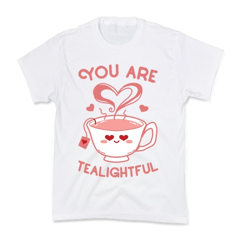 You Are Tealightful  Kids T-Shirt