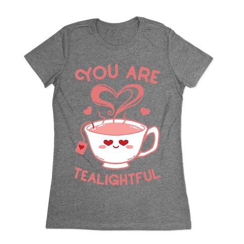 You Are Tealightful  Womens T-Shirt