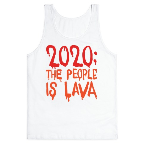 2020 The People Is Lava Tank Top