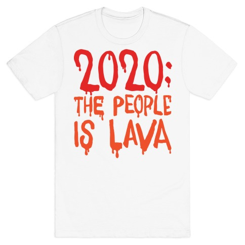 2020 The People Is Lava T-Shirt