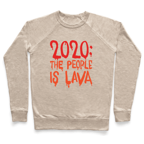 2020 The People Is Lava Pullover