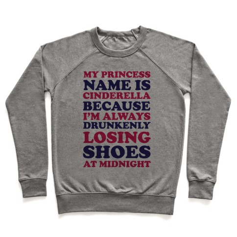 My Princess Name Is Cinderella Pullover