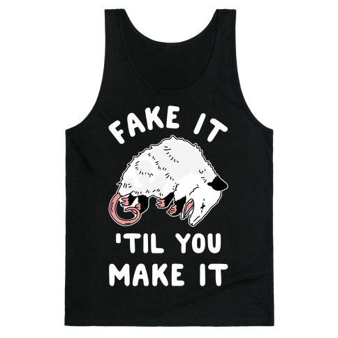 Fake It 'Til You Make It Tank Top