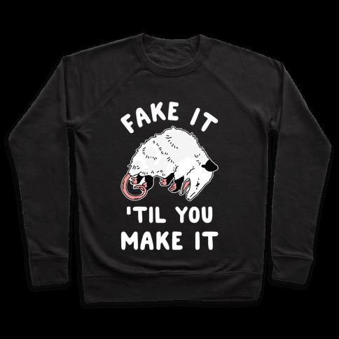 Fake It 'Til You Make It Pullover