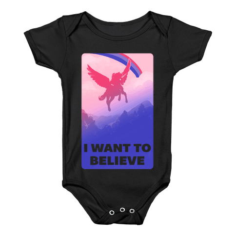 I Want To Believe Bisexual Unicorn Baby Onesy