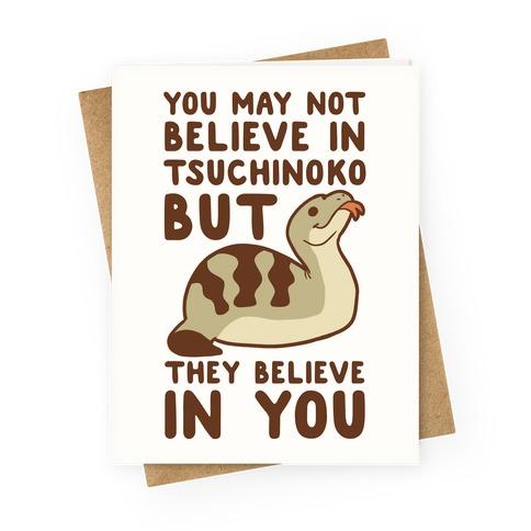 You May Not Believe in Tsuchinoko Greeting Card