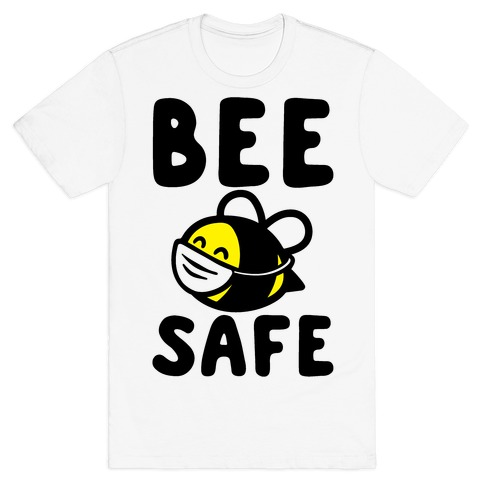 Bee Safe T-Shirt
