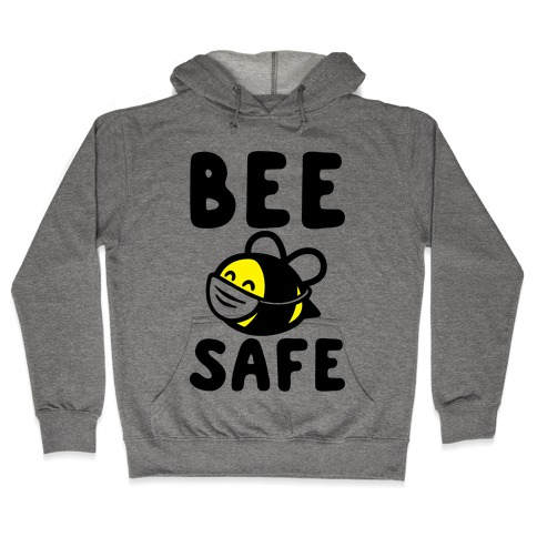 Bee Safe Hooded Sweatshirt