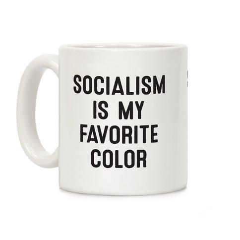 Socialism Is My Favorite Color Coffee Mug